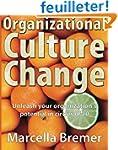 Organizational Culture Change: Unleas...