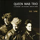 Queen Mab Trio See Saw