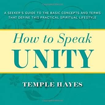 Unity: A Seeker's Guide to the Basic Concepts and Terms that Define
