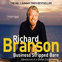 Business Stripped Bare: Adventures of a Global Entrepreneur Audiobook by Richard Branson Narrated by Adrian Mulraney
