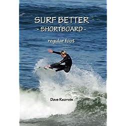 Surf Better - Shortboard (regular foot)