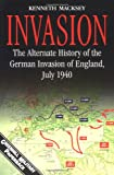 Invasion: The Alternate History of the German Invasion of England, July 1940 (1853673617) by Macksey, Kenneth
