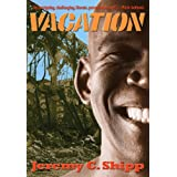Vacation ~ Jeremy C. Shipp