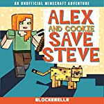 Alex and Cookie Save Steve: Adventures of Alex and Cookie, Book 1 |  Blockerella