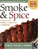 Smoke &amp; Spice: Cooking with Smoke, the Real Way to Barbecue (Non)