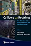 img - for Colliders And Neutrinos: The Window Into Physics Beyond The Standard Model (Tasi 2006) book / textbook / text book