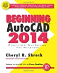 Beginning AutoCAD 2014 Exercise Workbook