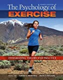 By Curt L. Lox The Psychology of Exercise: Integrating Theory and Practice (Fourth)