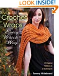 Crochet Wraps Every Which Way: 18 Ori...