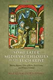 img - for Some Later Medieval Theories of the Eucharist: Thomas Aquinas, Gilles of Rome, Duns Scotus, and William Ockham book / textbook / text book