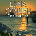 Time and Tide Audiobook by Edna O'Brien Narrated by Lara Hutchinson