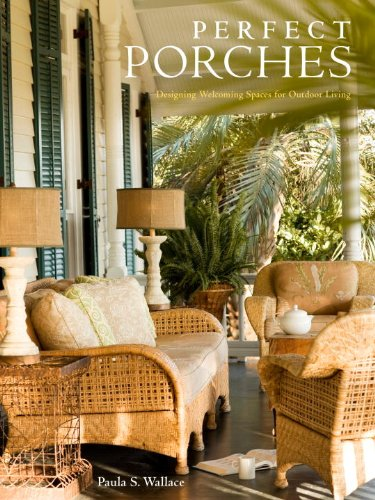 Image for Perfect Porches: Designing Welcoming Spaces for Outdoor Living