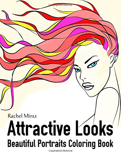 Attractive Looks - Beautiful Portraits Coloring Book Stunning Girls To Color [Mintz, Rachel] (Tapa Blanda)
