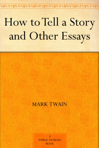 Mark Twain - How to Tell a Story, and Other Essays