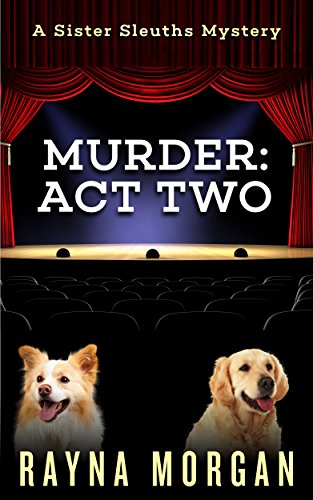 Murder: Act Two by Rayna Morgan