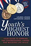Youths Highest Honor: Your Guide to Earning the Congressional Award and Building Life Skills