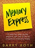 img - for Memory Express - A Step By Step Guide Anyone Can Use To Build A Superior Memory Today book / textbook / text book