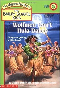 Wolfmen Don't Hula Dance (Bailey School Kids #36) Paperback – May 1