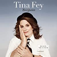 Bossypants (       UNABRIDGED) by Tina Fey Narrated by Tina Fey