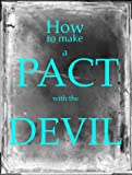 img - for How to Make a Pact with the Devil book / textbook / text book