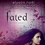 Fated (       UNABRIDGED) by Alyson Noël Narrated by Brittany Pressley