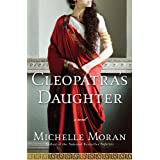 Cleopatra's Daughter: A Novelby Michelle Moran