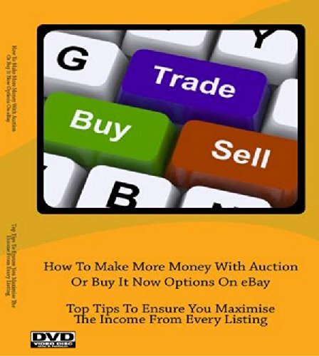 how-to-make-more-money-with-auction-or-buy-it-now-options-on-ebay-top-tips-to-ensure-you-maximise-th