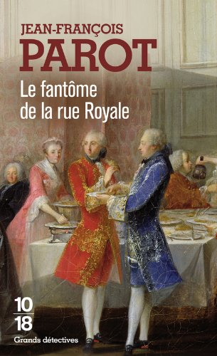 Les enquêtes de Nicolas Le Floch, commissaire au Châtelet (3) : Le Fantôme de la rue Royale