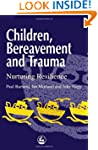 Children, Bereavement and Trauma: Nur...
