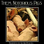 Them Notorious Pigs | L. M. Montgomery