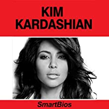 Kim Kardashian Audiobook by  Smartbios Narrated by Claire Gresham