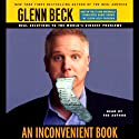 An Inconvenient Book: Real Solutions to the World's Biggest Problems (Unabridged)  by Glenn Beck Narrated by Glenn Beck