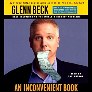 An Inconvenient Book: Real Solutions to the World's Biggest Problems (Unabridged) | [Glenn Beck]