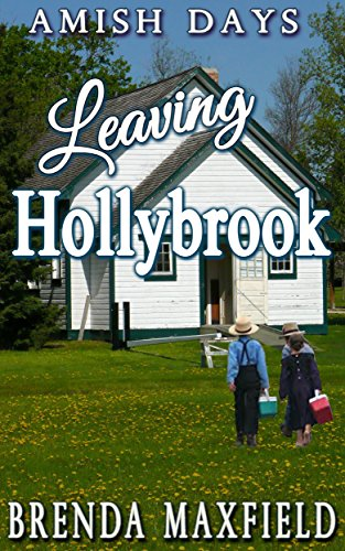 Amish Romance: Leaving Hollybrook: A Hollybrook Amish Romance Clean & Wholesome Story (Mellie's Story Book 2)