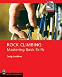 Rock Climbing: Mastering Basic Skills