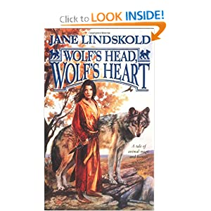 Wolf's Head, Wolf's Heart (Wolf, Book 2) by Jane Lindskold