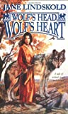 Wolf's Head, Wolf's Heart (Wolf, Book 2) (0812575490) by Lindskold, Jane
