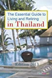 Image of The Essential Guide to Living and Retiring in Thailand: Edition 2013