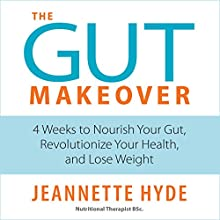 The Gut Makeover Audiobook by Jeannette Hyde Narrated by Helen Lloyd
