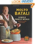 Molto Batali: Simple Family Meals fro...