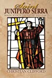 img - for Saint Junipero Serra: Making Sense of the History and Legacy book / textbook / text book