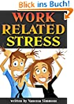 Work Related Stress: Discover How to...