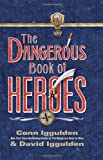 The Dangerous Book of Heroes (0061928240) by Iggulden, Conn