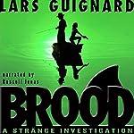 Brood: Strange Investigations, Book 1 | Lars Guignard