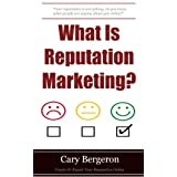 What Is Reputation Marketing: Why It Is Important For Your Local Business And What To Do About It.