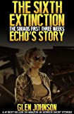 img - for The Sixth Extinction: The Squads First Three Weeks. (Echo's Story.) book / textbook / text book