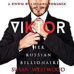 Viktor, Her Russian Billionaire: A BWWM Billionaire Romance | Susan Westwood