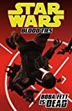 Star Wars: Blood Ties Volume 2-Boba Fett is Dead