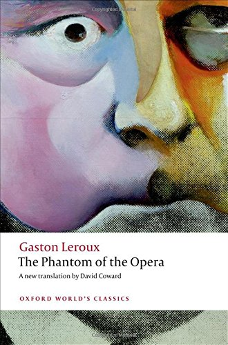 The Phantom of the Opera (Oxford World's Classics)