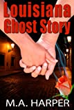 img - for Louisiana Ghost Story: A Contemporary Paranormal Romance book / textbook / text book